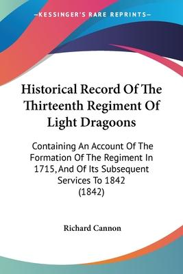 Historical Record of the Thirteenth Regiment of Light Dragoons
