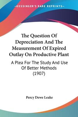 The Question of Depreciation and the Measurement of Expired Outlay on Productive Plant
