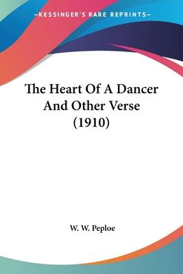 The Heart of a Dancer and Other Verse (1910)