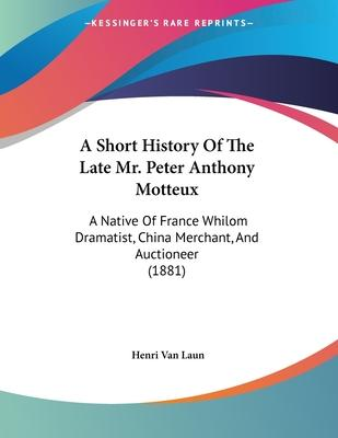 A Short History of the Late Mr. Peter Anthony Motteux