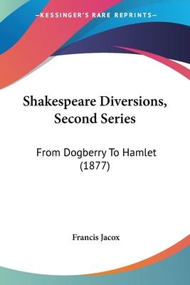 Shakespeare Diversions, Second Series