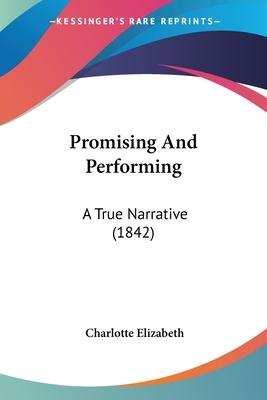 Promising and Performing