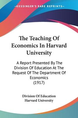 The Teaching of Economics in Harvard University