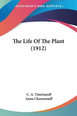 The Life of the Plant (1912)