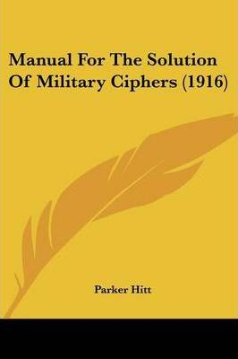 Manual for the Solution of Military Ciphers (1916)