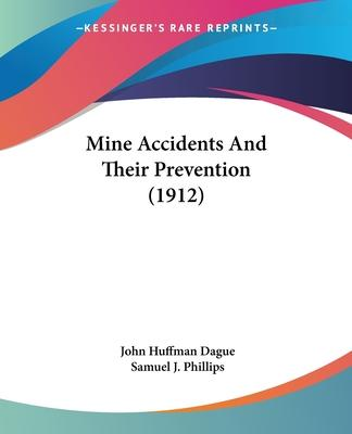 Mine Accidents and Their Prevention (1912)