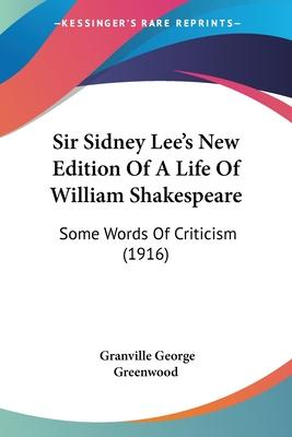 Sir Sidney Lee's New Edition of a Life of William Shakespeare