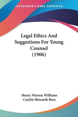 Legal Ethics and Suggestions for Young Counsel (1906)