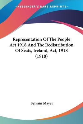 Representation of the People ACT 1918 and the Redistribution of Seats, Ireland, ACT, 1918 (1918)