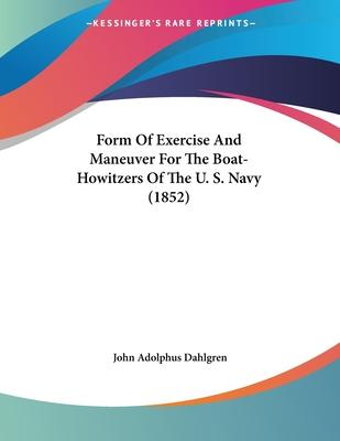Form of Exercise and Maneuver for the Boat-Howitzers of the U. S. Navy (1852)