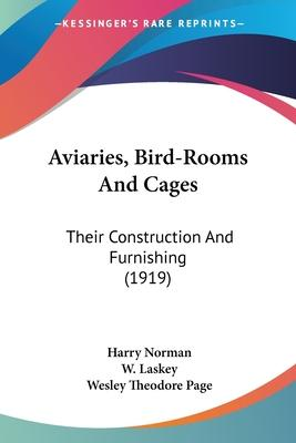 Aviaries, Bird-Rooms and Cages
