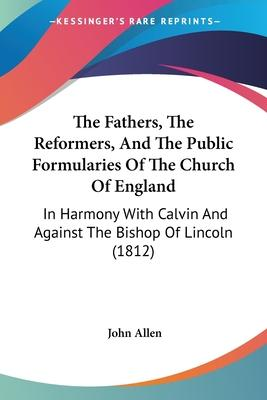 The Fathers, the Reformers, and the Public Formularies of the Church of England