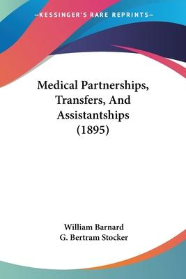 Medical Partnerships, Transfers, and Assistantships (1895)