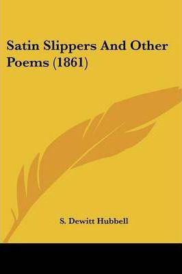 Satin Slippers and Other Poems (1861)