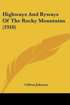 Highways and Byways of the Rocky Mountains (1910)