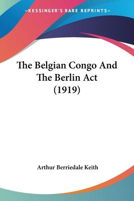 The Belgian Congo and the Berlin ACT (1919)
