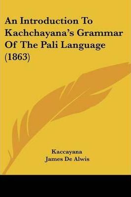 An Introduction to Kachchayana's Grammar of the Pali Language (1863)