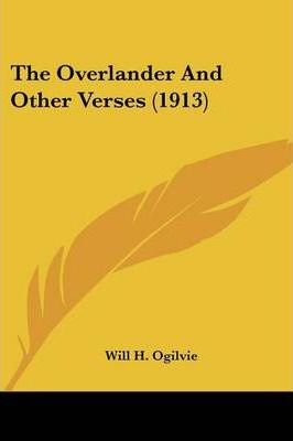 The Overlander and Other Verses (1913)