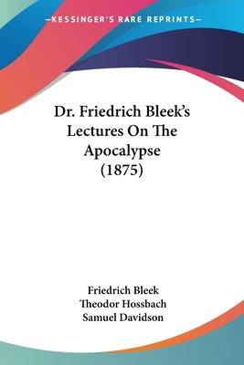 Dr. Friedrich Bleek's Lectures on the Apocalypse (1875)