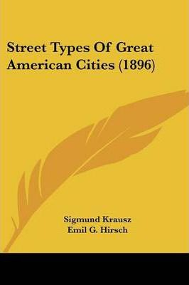Street Types of Great American Cities (1896)