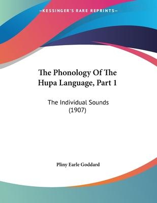 The Phonology of the Hupa Language, Part 1