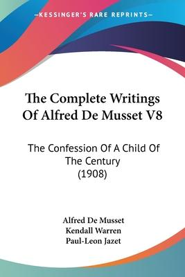 The Complete Writings of Alfred de Musset V8