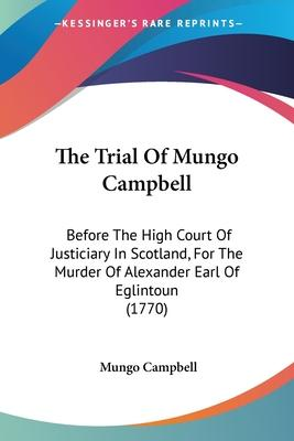 The Trial of Mungo Campbell