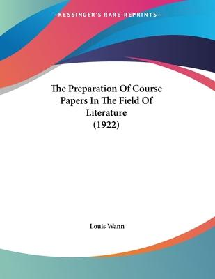 The Preparation of Course Papers in the Field of Literature (1922)