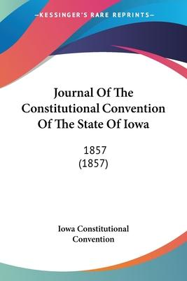 Journal of the Constitutional Convention of the State of Iowa
