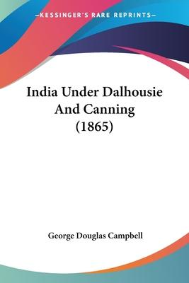 India Under Dalhousie and Canning (1865)