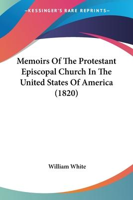 Memoirs of the Protestant Episcopal Church in the United States of America (1820)