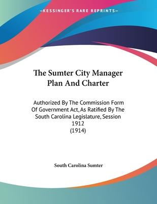 The Sumter City Manager Plan and Charter