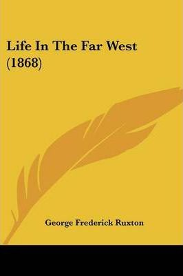 Life in the Far West (1868)