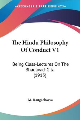 The Hindu Philosophy of Conduct V1