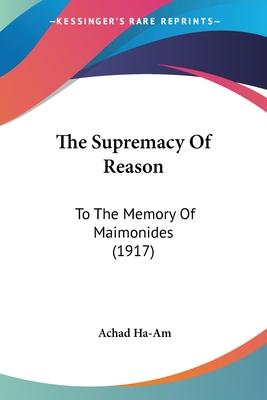 The Supremacy of Reason