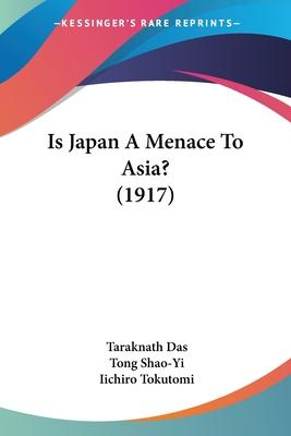 Is Japan a Menace to Asia? (1917)