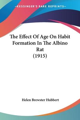The Effect of Age on Habit Formation in the Albino Rat (1915)