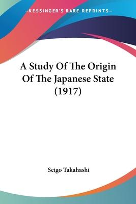 A Study of the Origin of the Japanese State (1917)