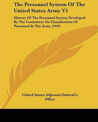 The Personnel System of the United States Army V1