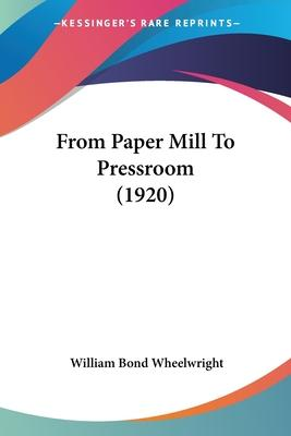 From Paper Mill to Pressroom (1920)