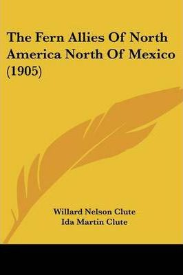 The Fern Allies of North America North of Mexico (1905)