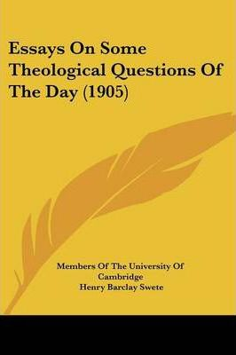 Essays on Some Theological Questions of the Day (1905)