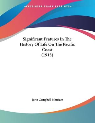 Significant Features in the History of Life on the Pacific Coast (1915)