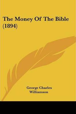 The Money of the Bible (1894)