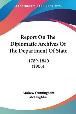 Report on the Diplomatic Archives of the Department of State
