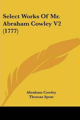 Select Works of Mr. Abraham Cowley V2 (1777)