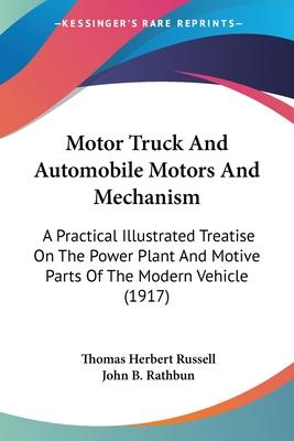 Motor Truck and Automobile Motors and Mechanism