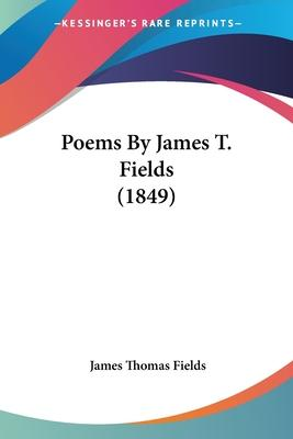 Poems By James T. Fields (1849)