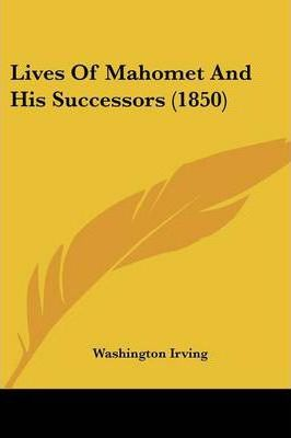 Lives of Mahomet and His Successors (1850)