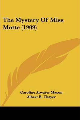 The Mystery of Miss Motte (1909)